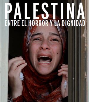 Palestina entre el horror y la dignidad