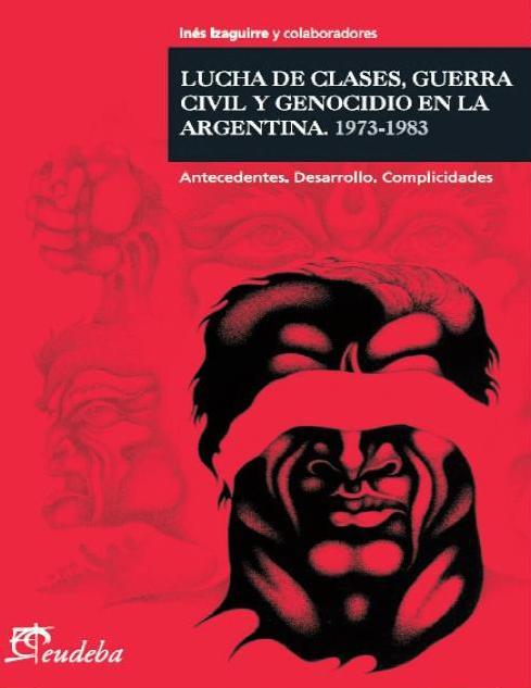 Lucha de clases, guerra civil y genocidio en la Argentina (1973-1983)
