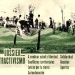 Dossier Extractivismo: La Lógica tras el saqueo de la América Latina. Por la tierra y la libertad