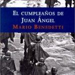 """(Mario Benedetti) """"El cumpleaños de Juan Angel"""", o el compromiso militante"""