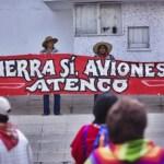 ATENCO: ¡Ni hoteles, ni aviones, la tierra da frijoles!