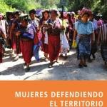 Mujeres defendiendo el territorio