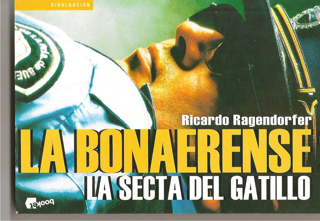 la-bonaerense-2-la-secta-del-gatillo-ricardo-ragendorfer-863421-mla20765956126_062016-f-1