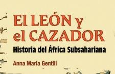 (Libro) El león y el cazador. Historia del África subsahariana