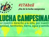 Día Internacional de la Lucha Campesina 17/4/17 ¡Llamado a movilización global!